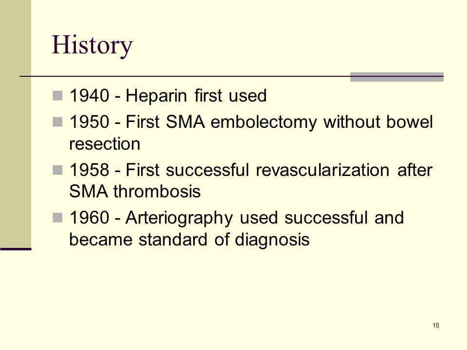History 1940 - Heparin first used