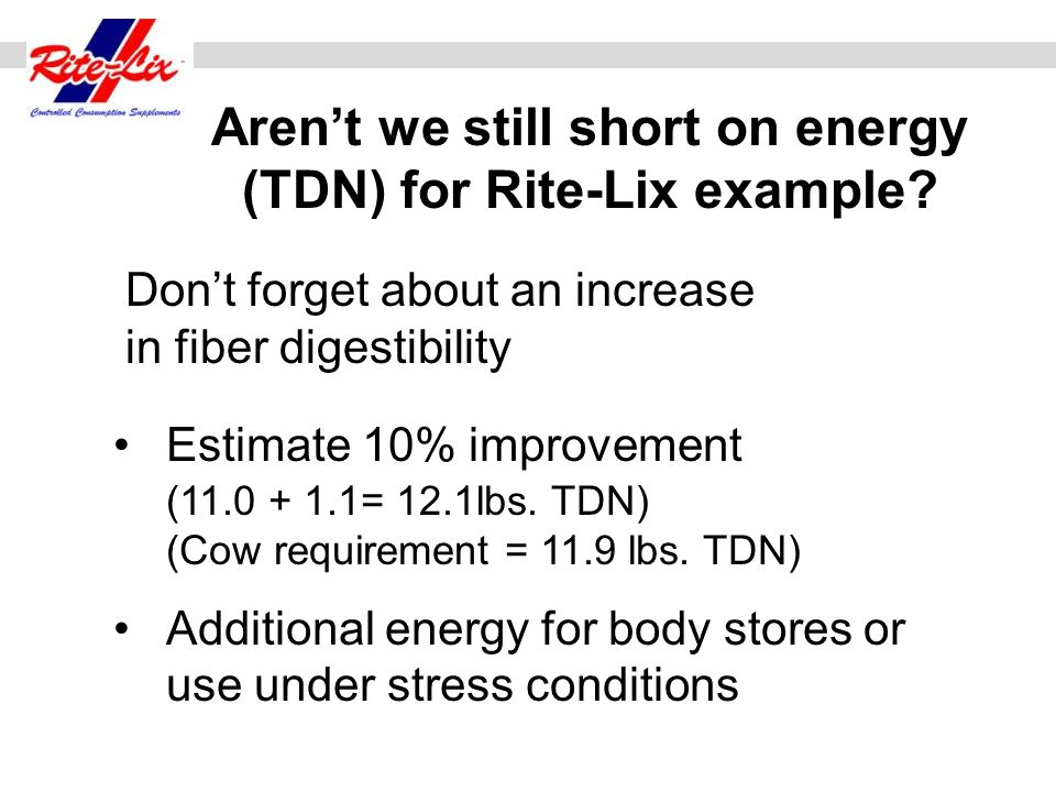 Aren't we still short on energy (TDN) for Rite-Lix example