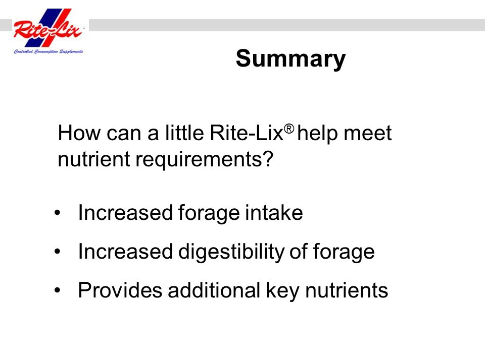 Summary How can a little Rite-Lix® help meet nutrient requirements