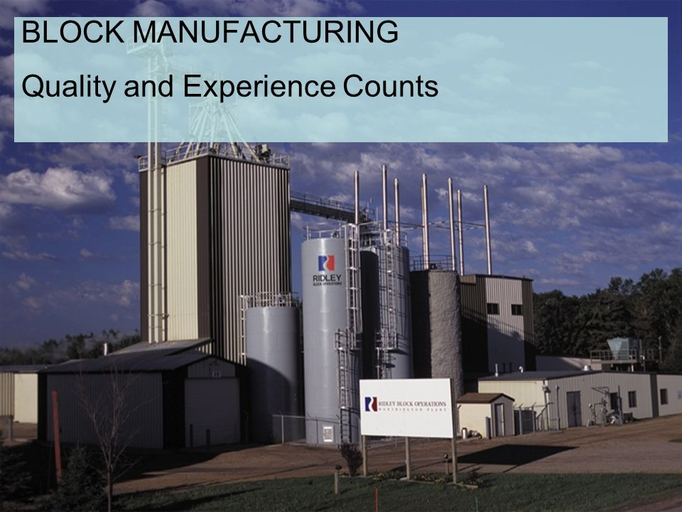 BLOCK MANUFACTURING Quality and Experience Counts
