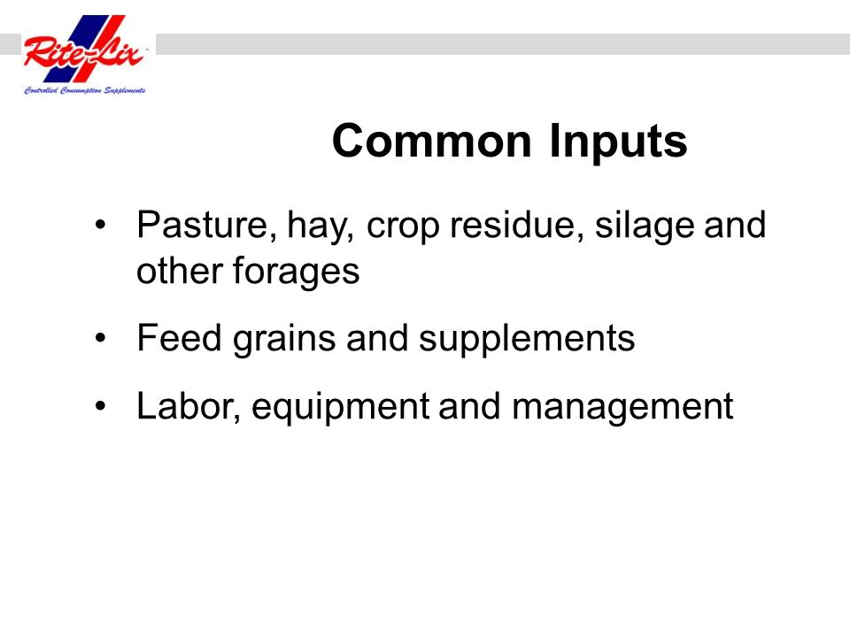 Common Inputs Pasture, hay, crop residue, silage and other forages