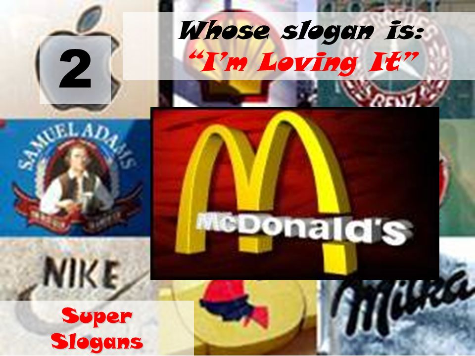 Whose slogan is: I'm Loving It