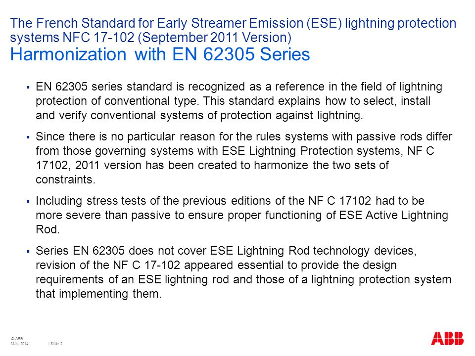 The French Standard for Early Streamer Emission (ESE) lightning protection systems NFC 17-102 (September 2011 Version) Harmonization with EN 62305 Series
