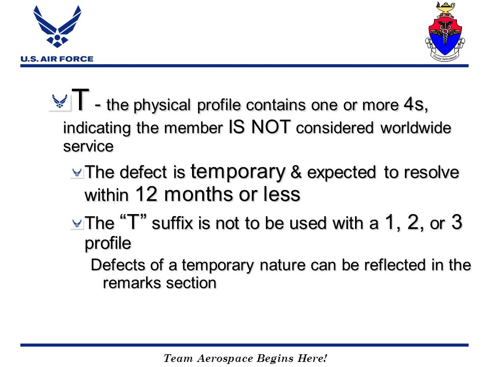 T - the physical profile contains one or more 4s, indicating the member IS NOT considered worldwide service
