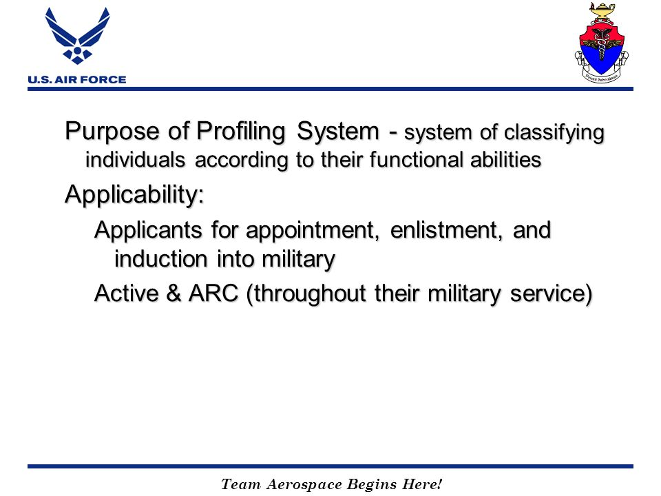 Purpose of Profiling System - system of classifying individuals according to their functional abilities
