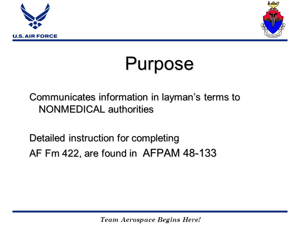Purpose Communicates information in layman's terms to NONMEDICAL authorities. Detailed instruction for completing.