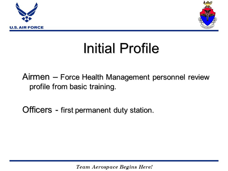 Initial Profile Airmen – Force Health Management personnel review profile from basic training.