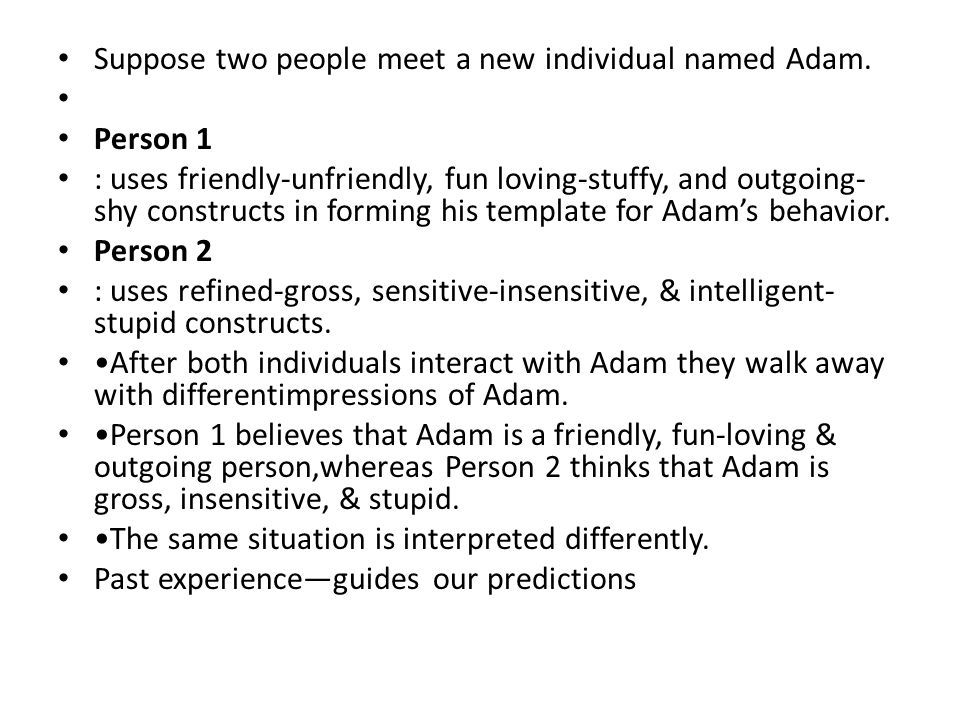 Suppose two people meet a new individual named Adam.