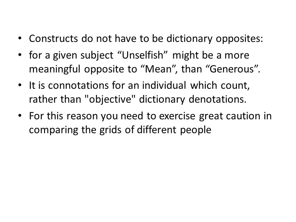 Constructs do not have to be dictionary opposites: