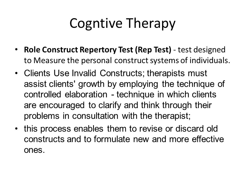 Cogntive Therapy Role Construct Repertory Test (Rep Test) - test designed to Measure the personal construct systems of individuals.