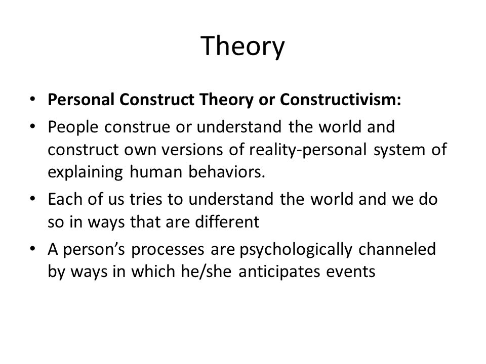 construct theory of personality Chapter 1 a brief introduction to personal construct theory george a kelly who can say what nature is is it what now exists about us, including all the tiny.