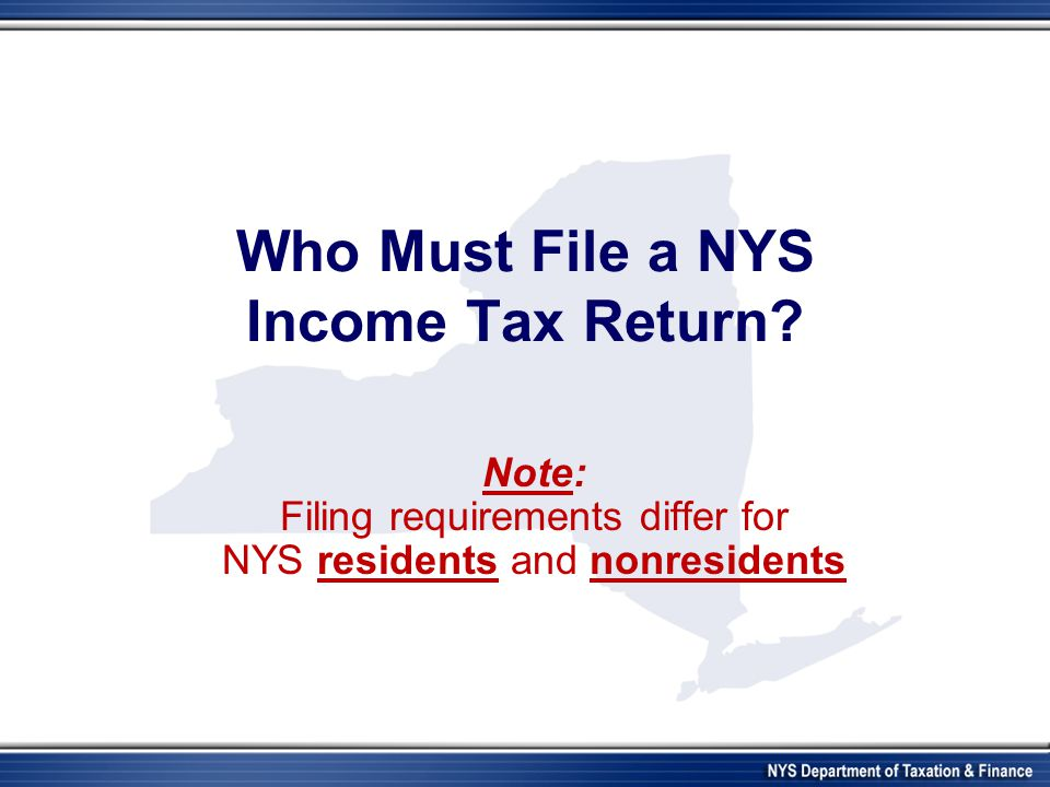 Who Must File a NYS Income Tax Return