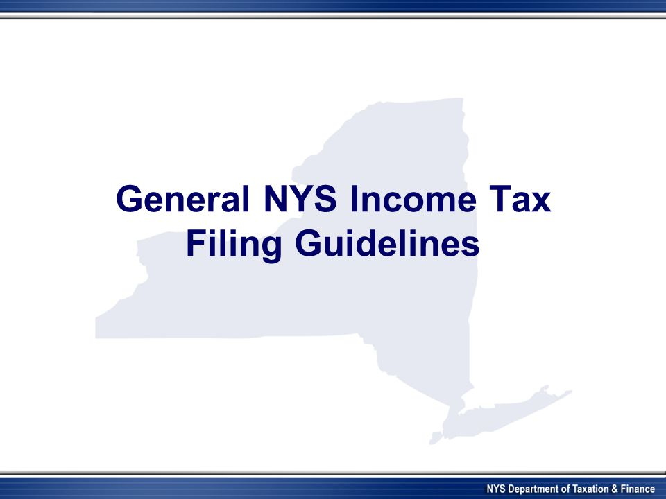General NYS Income Tax Filing Guidelines