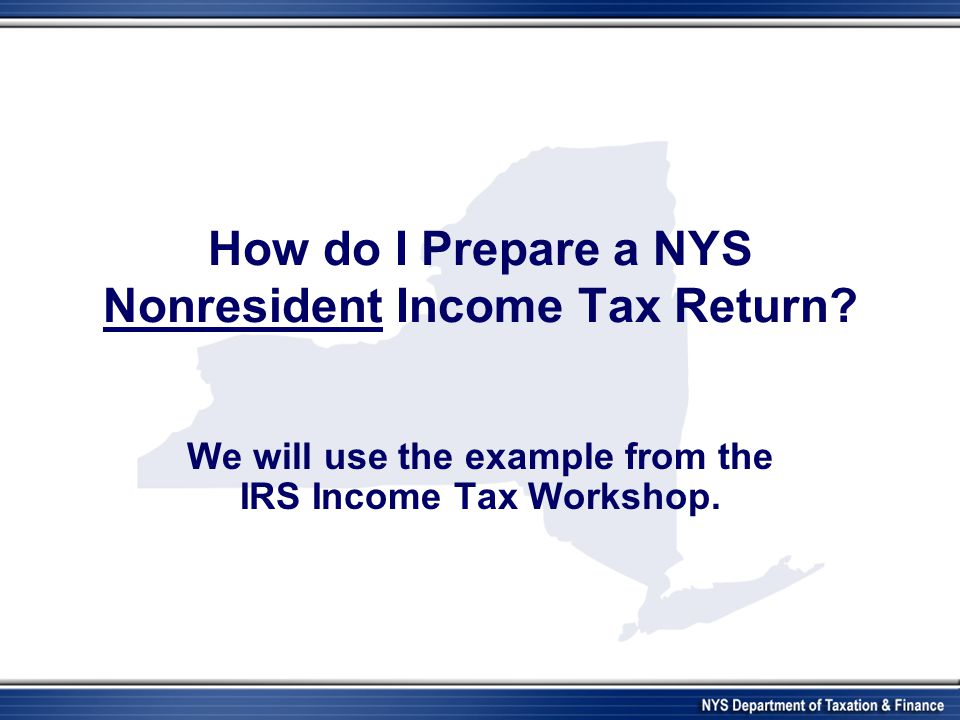 How do I Prepare a NYS Nonresident Income Tax Return