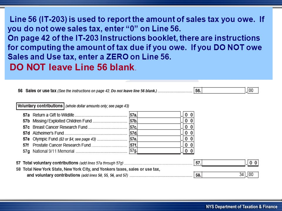 Line 56 (IT-203) is used to report the amount of sales tax you owe