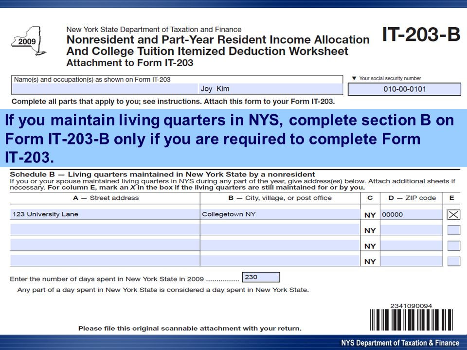 If you maintain living quarters in NYS, complete section B on Form IT-203-B only if you are required to complete Form IT-203.