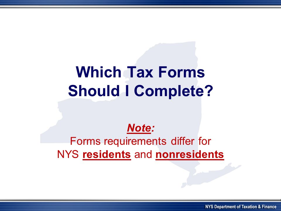 Which Tax Forms Should I Complete