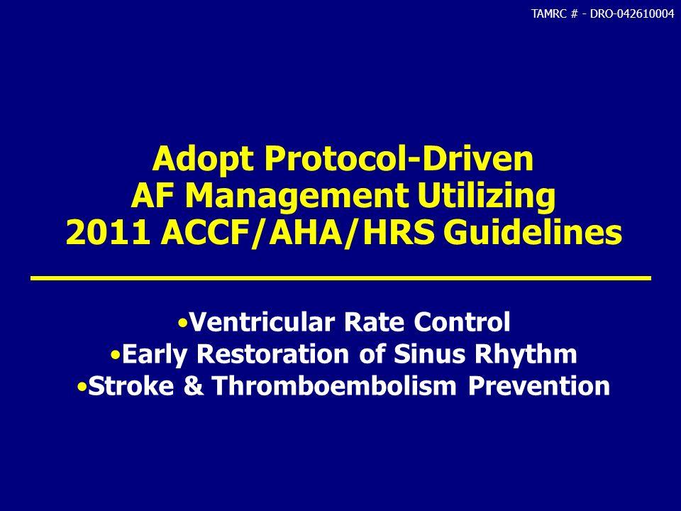 Adopt Protocol-Driven AF Management Utilizing 2011 ACCF/AHA/HRS Guidelines