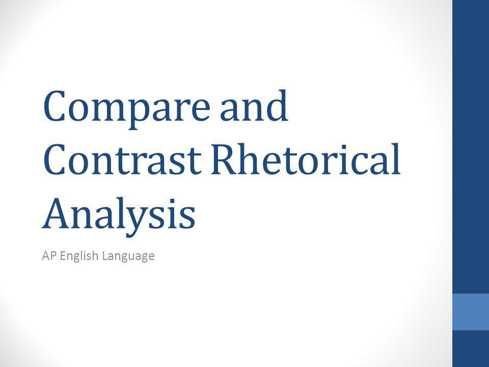 rhetorical analysis compare Outlines the uneven distribution of cleaning work in her marriage and draws a comparison analysis explains rhetorical analysis sample essay.