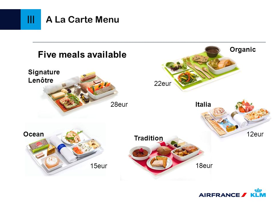 III A La Carte Menu Five meals available Organic Signature Lenôtre