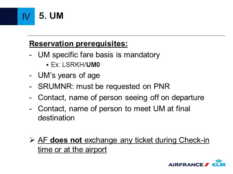 IV 5. UM Reservation prerequisites: