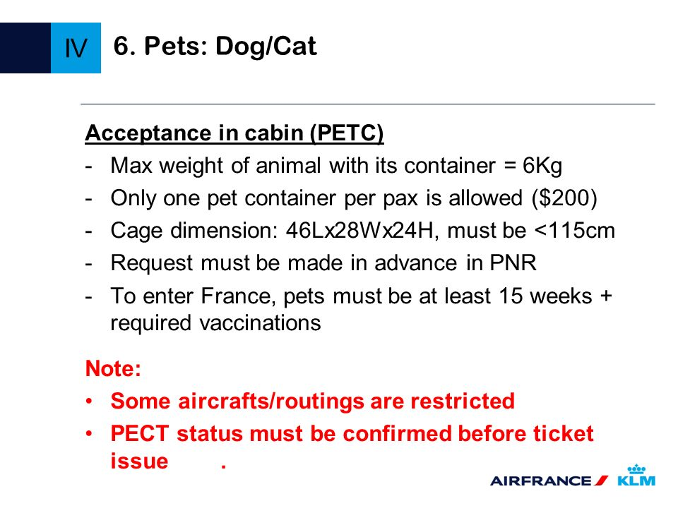 IV 6. Pets: Dog/Cat Acceptance in cabin (PETC)