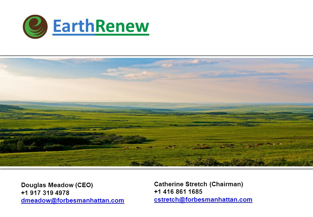 EarthRenew March 2011 Douglas Meadow (CEO) +1 917 319 4978