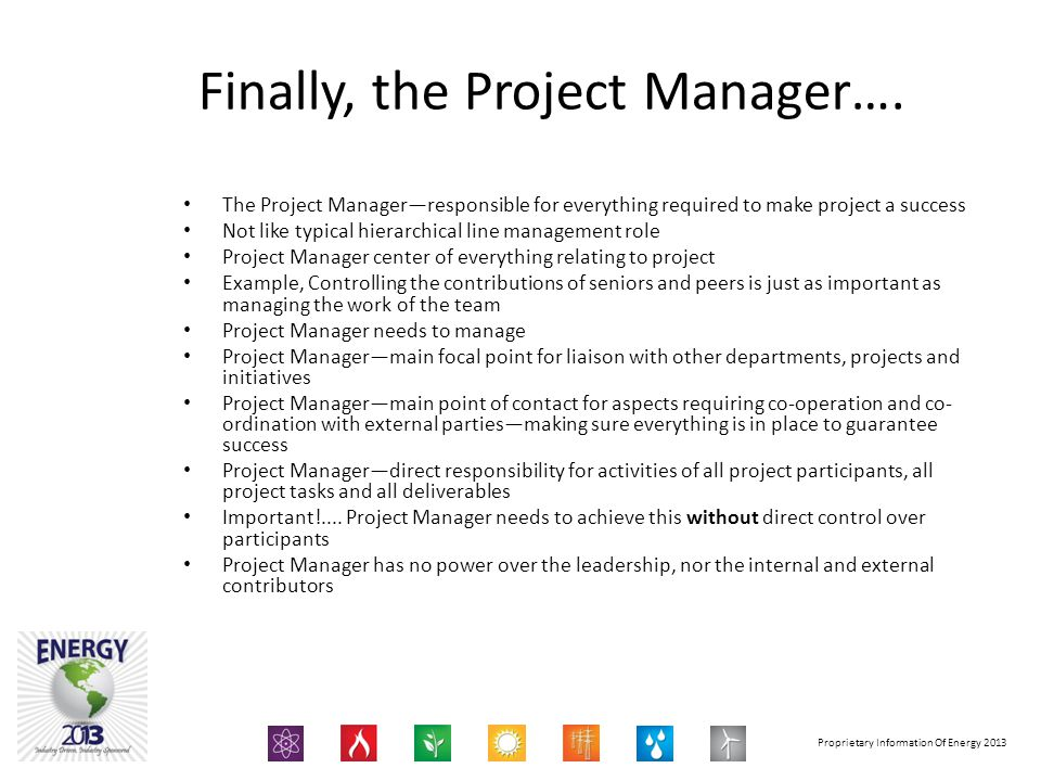 Finally, the Project Manager….