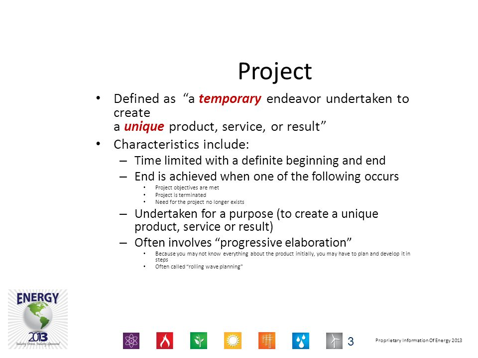 Project Defined as a temporary endeavor undertaken to create a unique product, service, or result