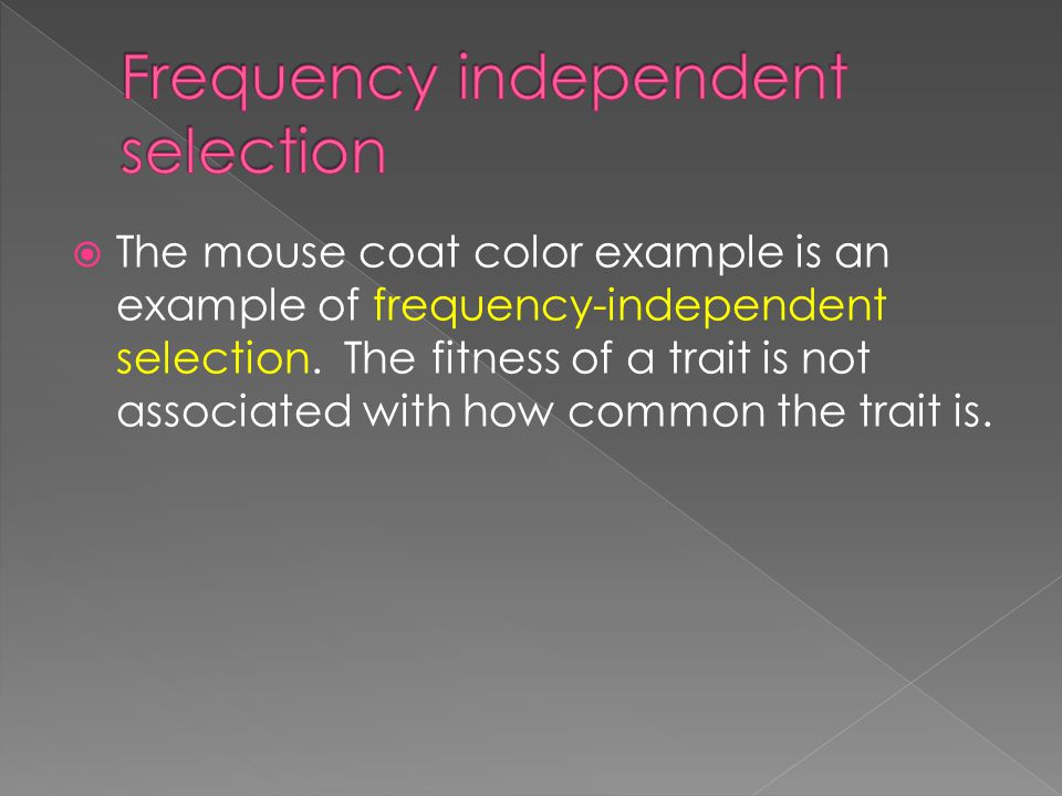 Frequency independent selection