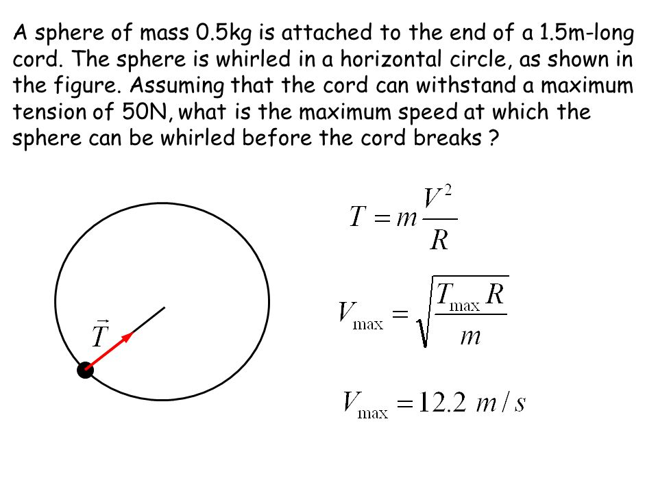 A sphere of mass 0. 5kg is attached to the end of a 1. 5m-long cord