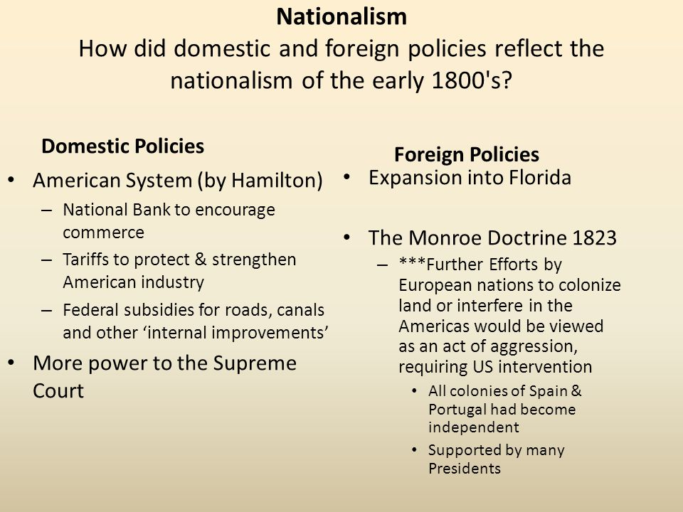 Nationalism How did domestic and foreign policies reflect the nationalism of the early 1800 s