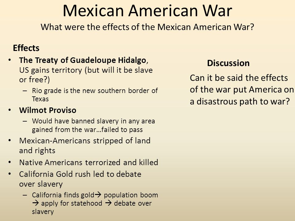 Mexican American War What were the effects of the Mexican American War