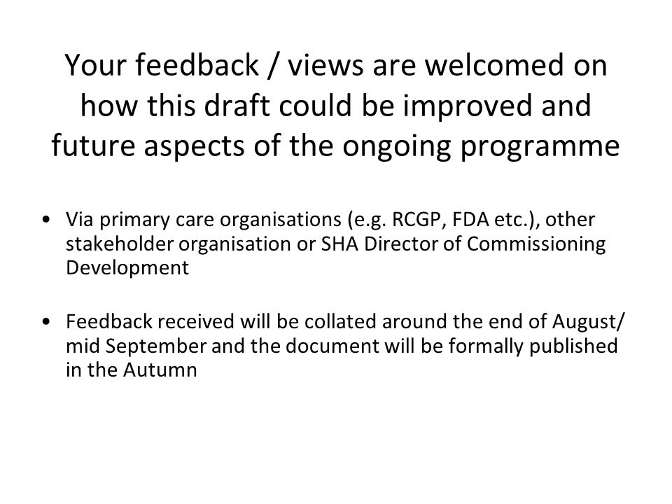 Your feedback / views are welcomed on how this draft could be improved and future aspects of the ongoing programme
