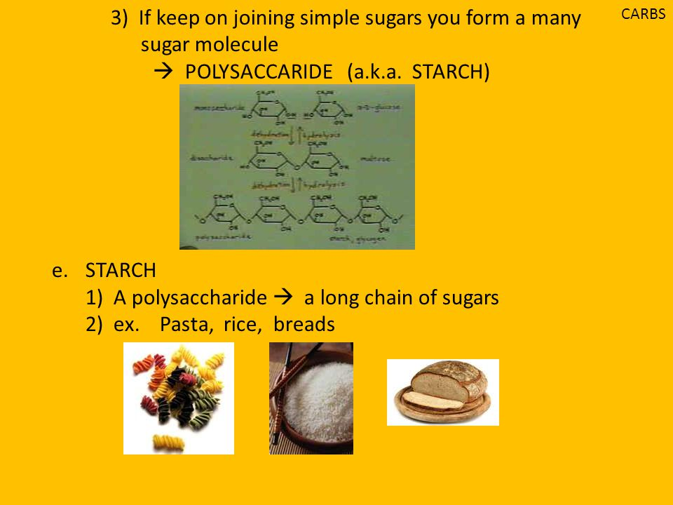 3) If keep on joining simple sugars you form a many sugar molecule
