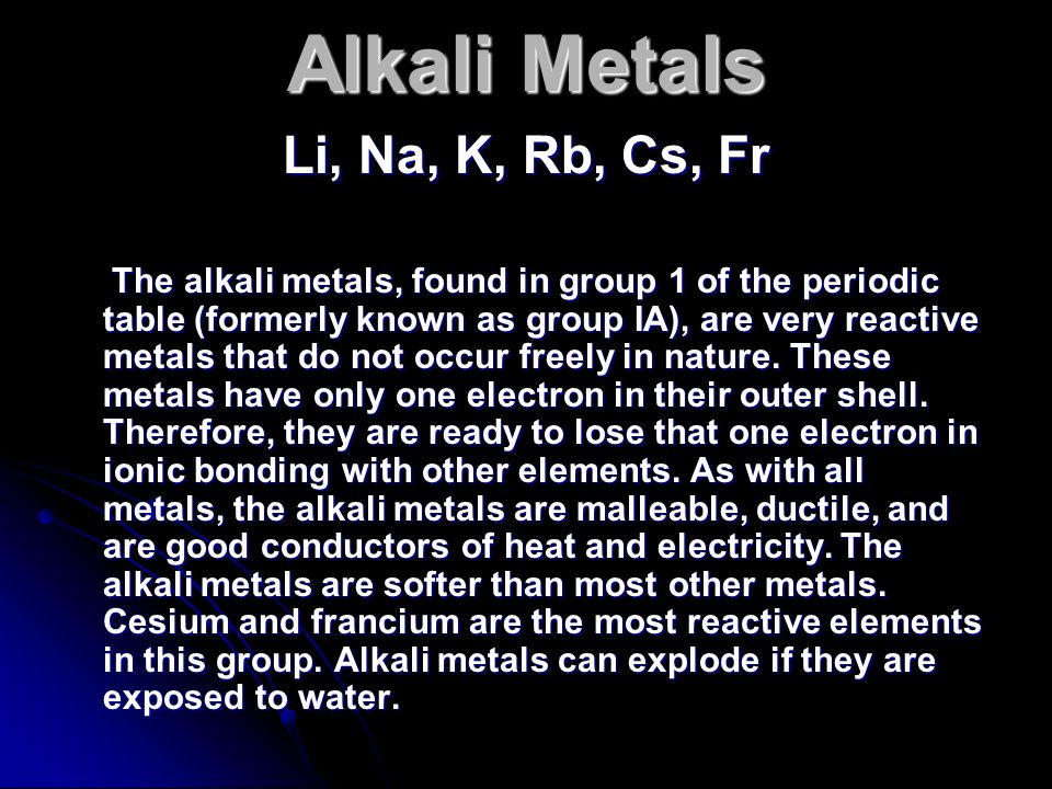 Alkali Metals Li, Na, K, Rb, Cs, Fr