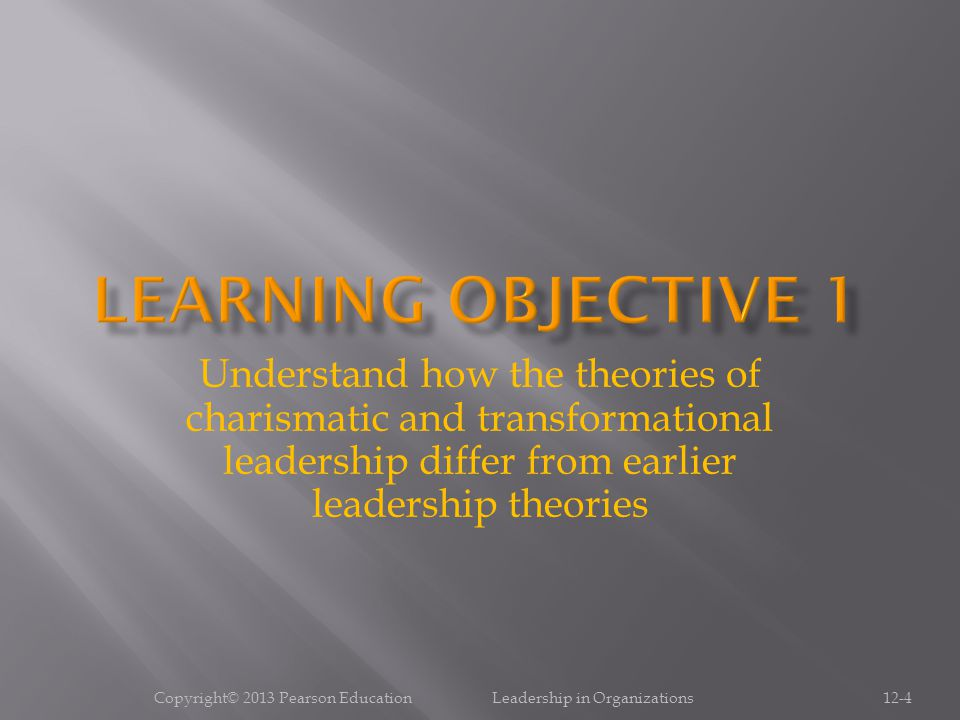 Copyright© 2013 Pearson Education Leadership in Organizations