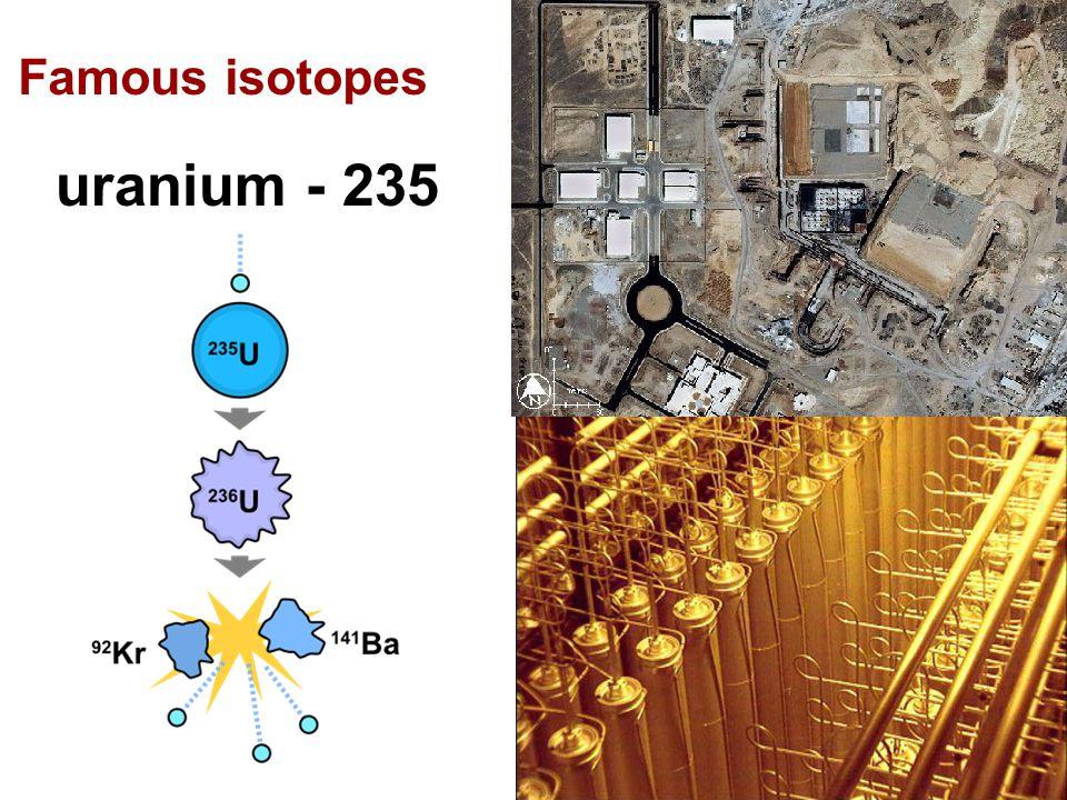 Famous isotopes uranium - 235