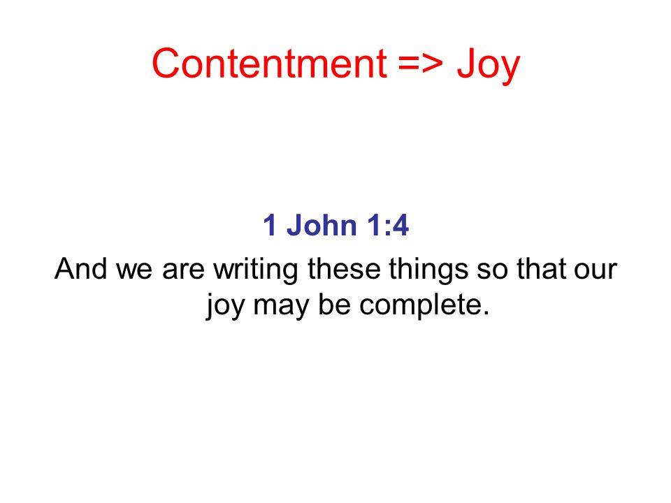 And we are writing these things so that our joy may be complete.