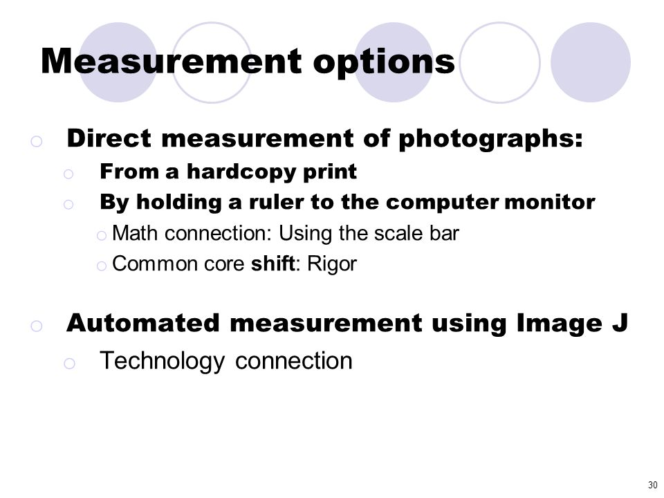 Measurement options Direct measurement of photographs: