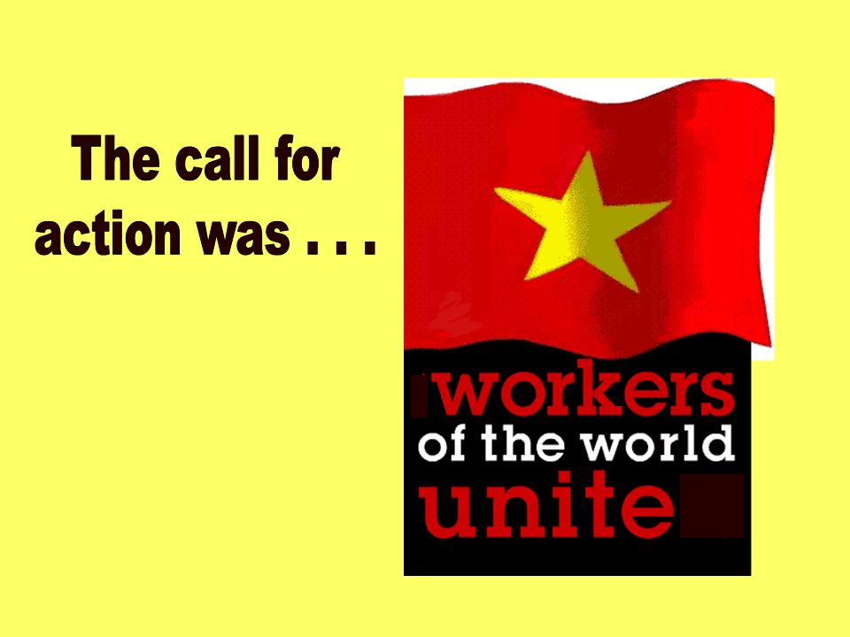 The call for action was . . .