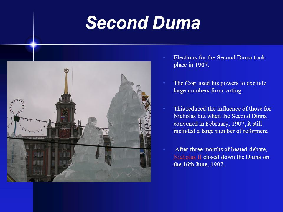 Second Duma Elections for the Second Duma took place in 1907.