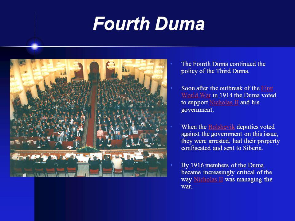 Fourth Duma The Fourth Duma continued the policy of the Third Duma.