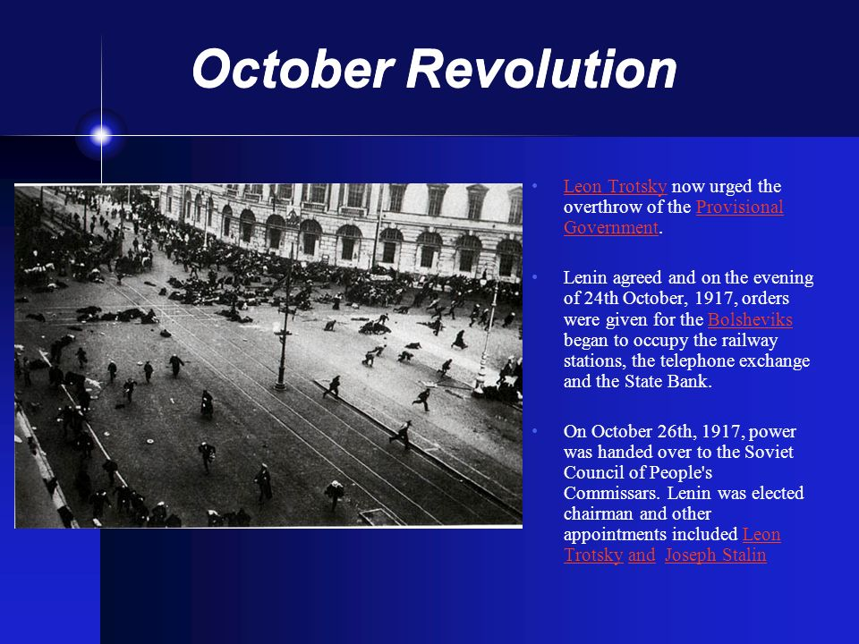 October Revolution Leon Trotsky now urged the overthrow of the Provisional Government.