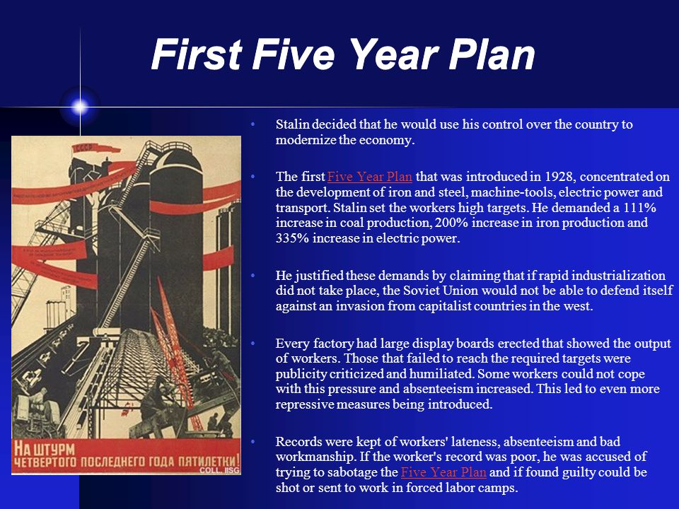 First Five Year Plan Stalin decided that he would use his control over the country to modernize the economy.
