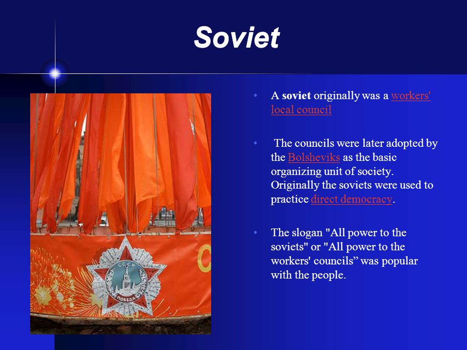 Soviet A soviet originally was a workers local council