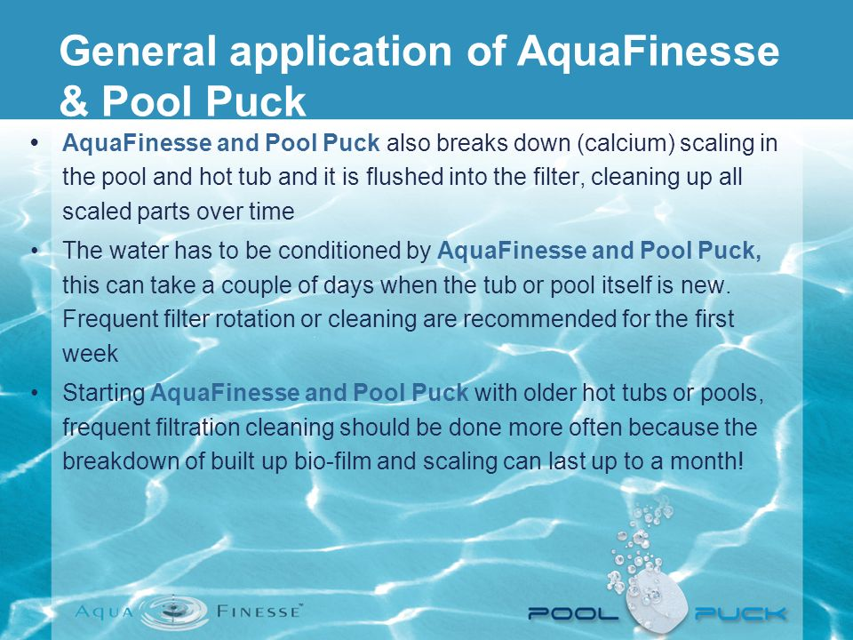 General application of AquaFinesse & Pool Puck