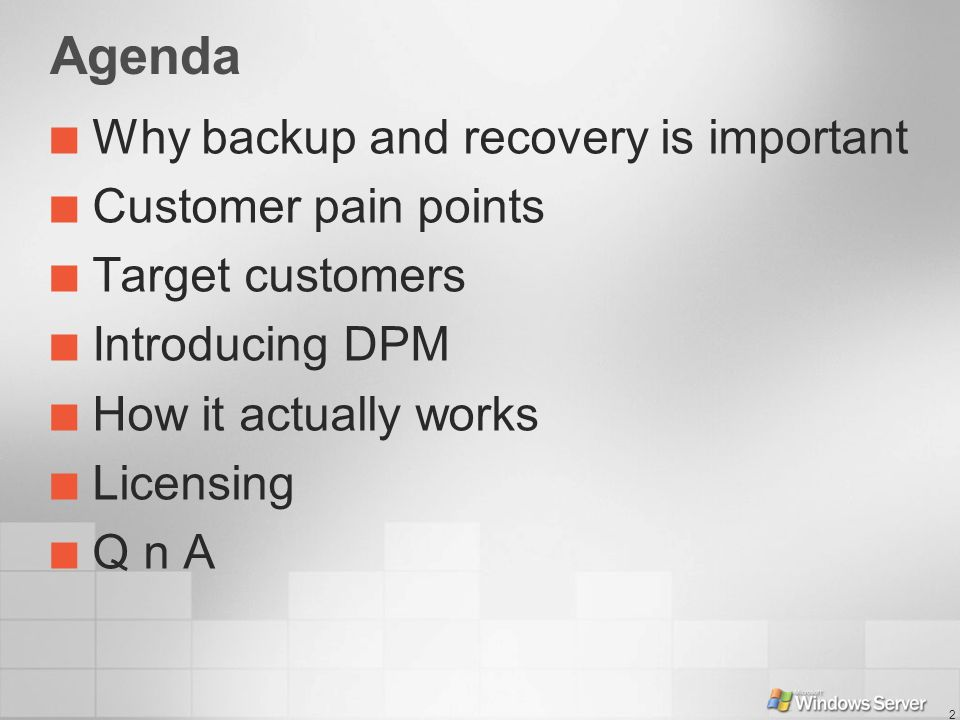 Agenda Why backup and recovery is important Customer pain points