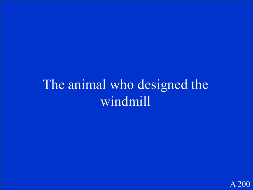 The animal who designed the windmill