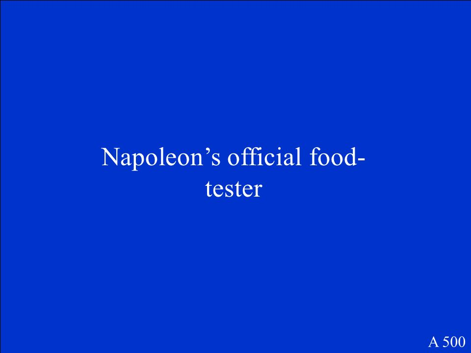 Napoleon's official food-tester